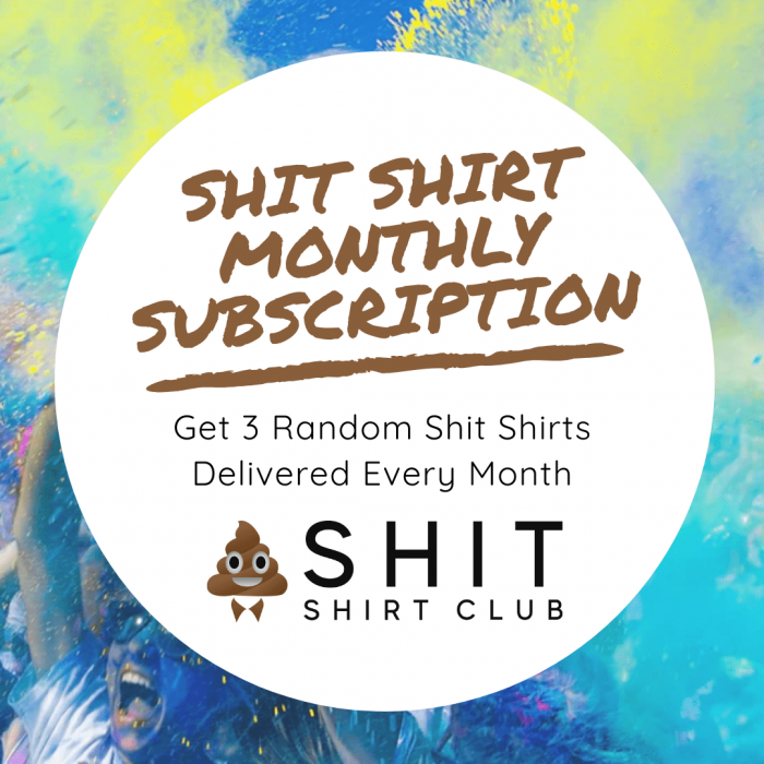 Shit Shirt Club Subscription